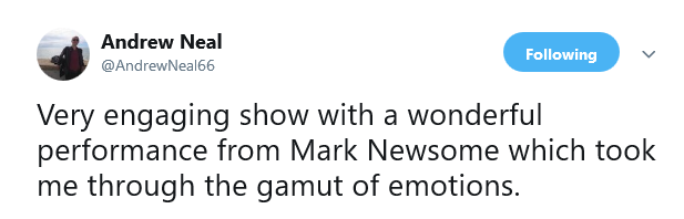 Screenshot_2019-03-03 Andrew Neal on Twitter Very engaging show with a wonderful performance from Mark Newsome which took m[...]